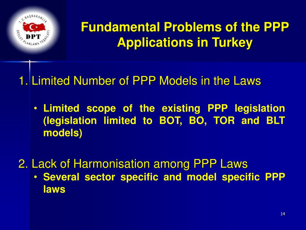 Fundamental Problems of the PPP Applications in Turkey
