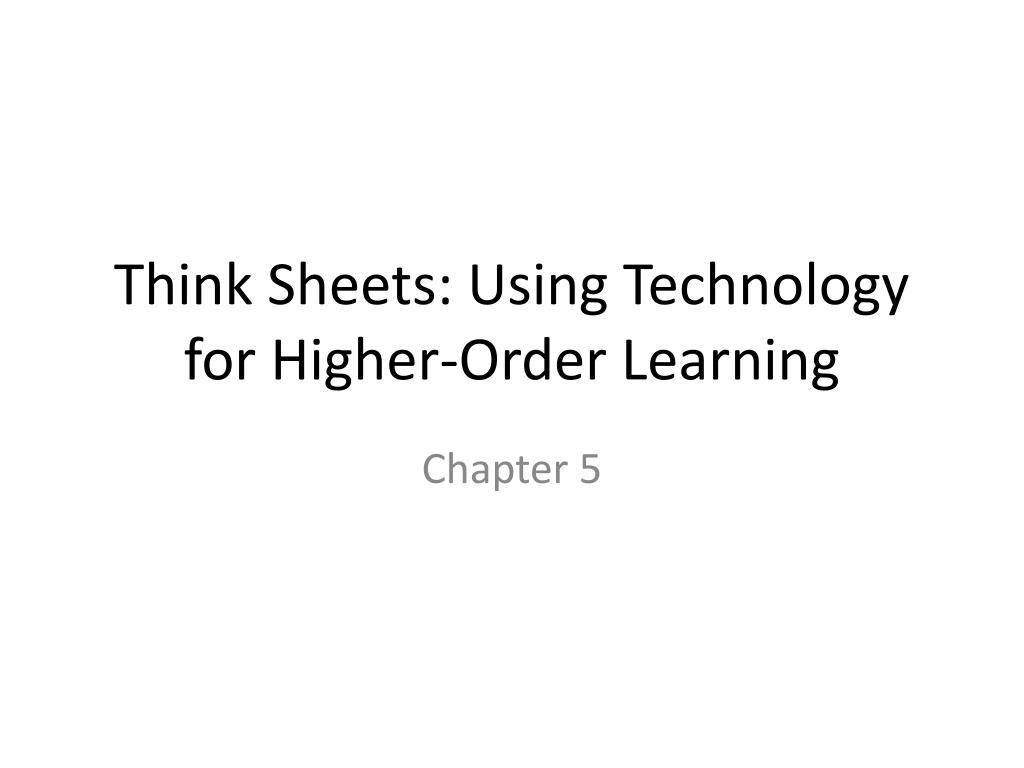 Think Sheets: Using Technology for Higher-Order Learning