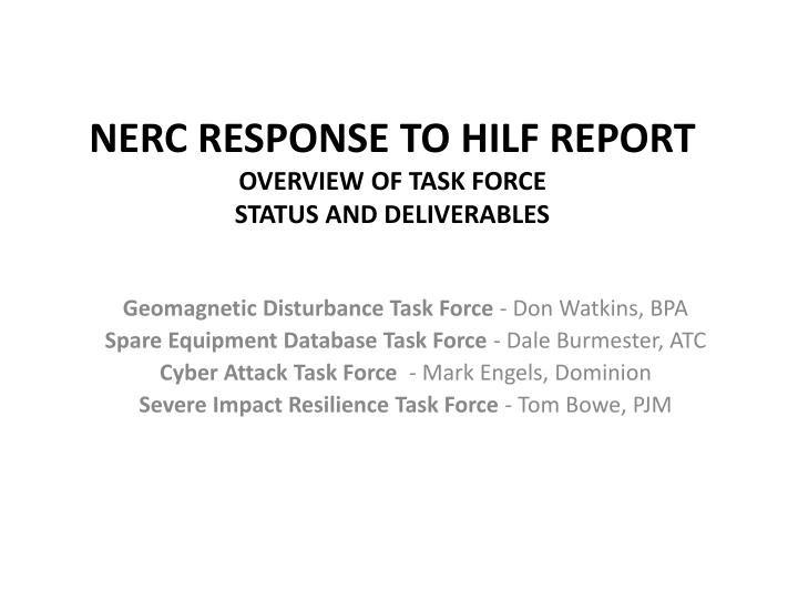 Nerc response to hilf report overview of task force status and deliverables