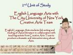 2 nd unit of study english language arts with the city university of new york creative arts team