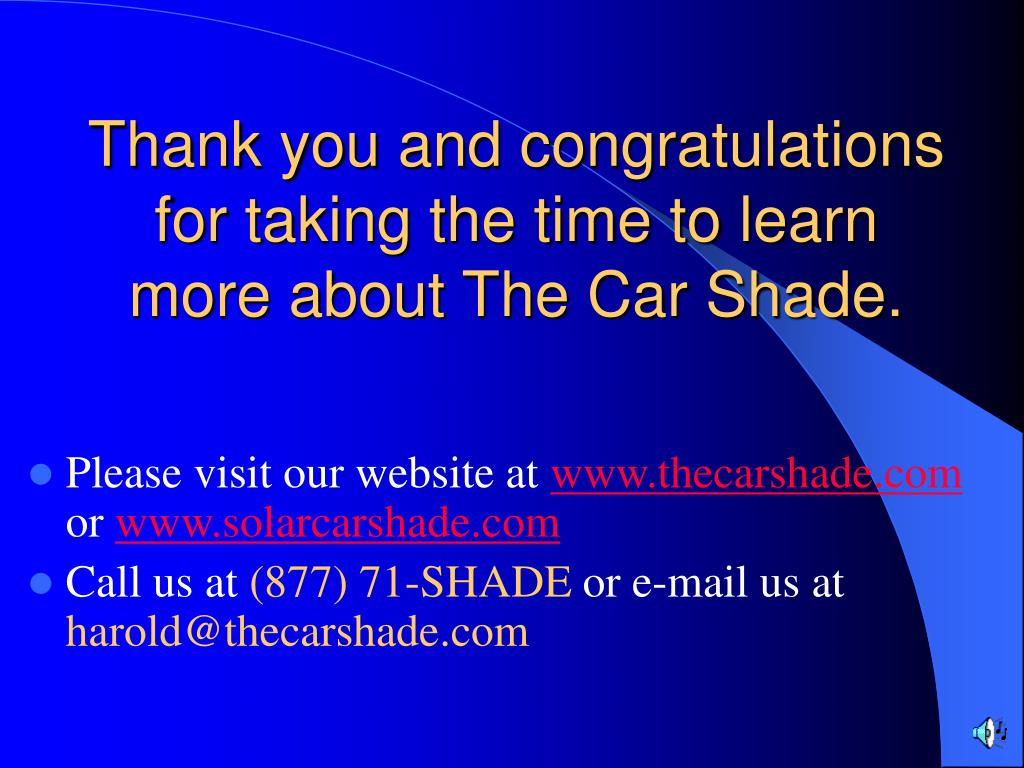 Thank you and congratulations for taking the time to learn more about The Car Shade.