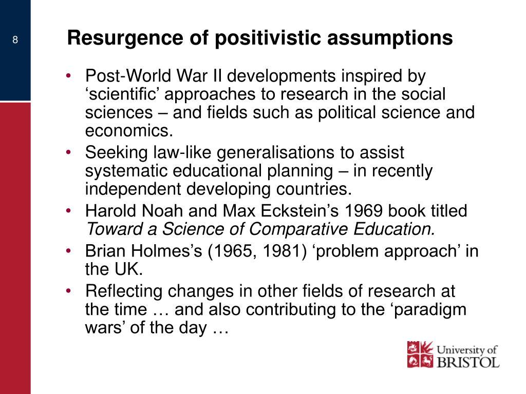 Resurgence of positivistic assumptions