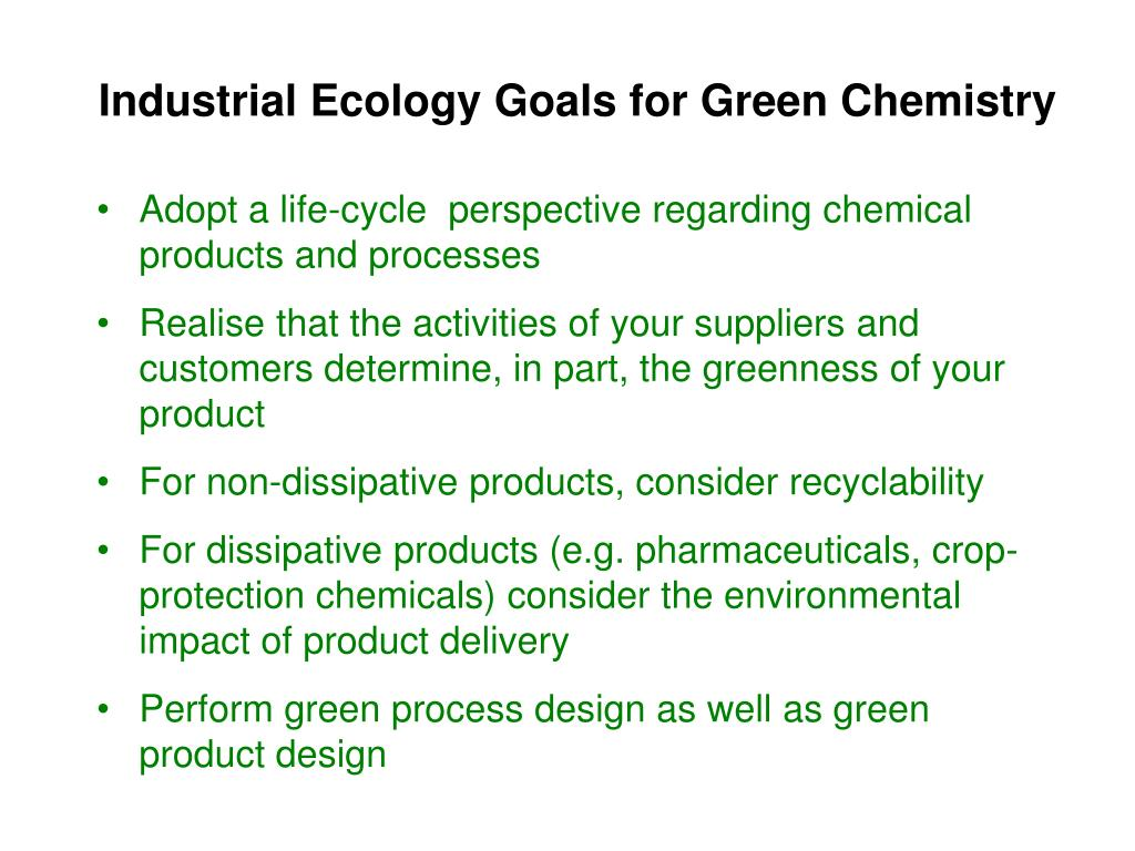 Industrial Ecology Goals for Green Chemistry