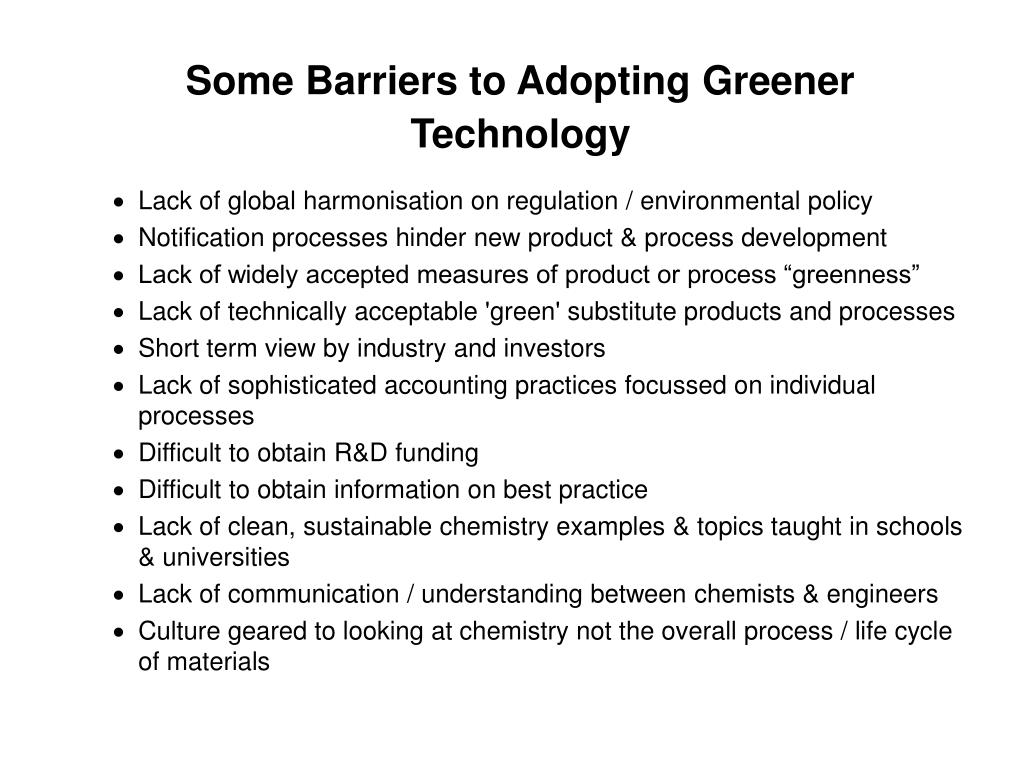 Some Barriers to Adopting Greener Technology