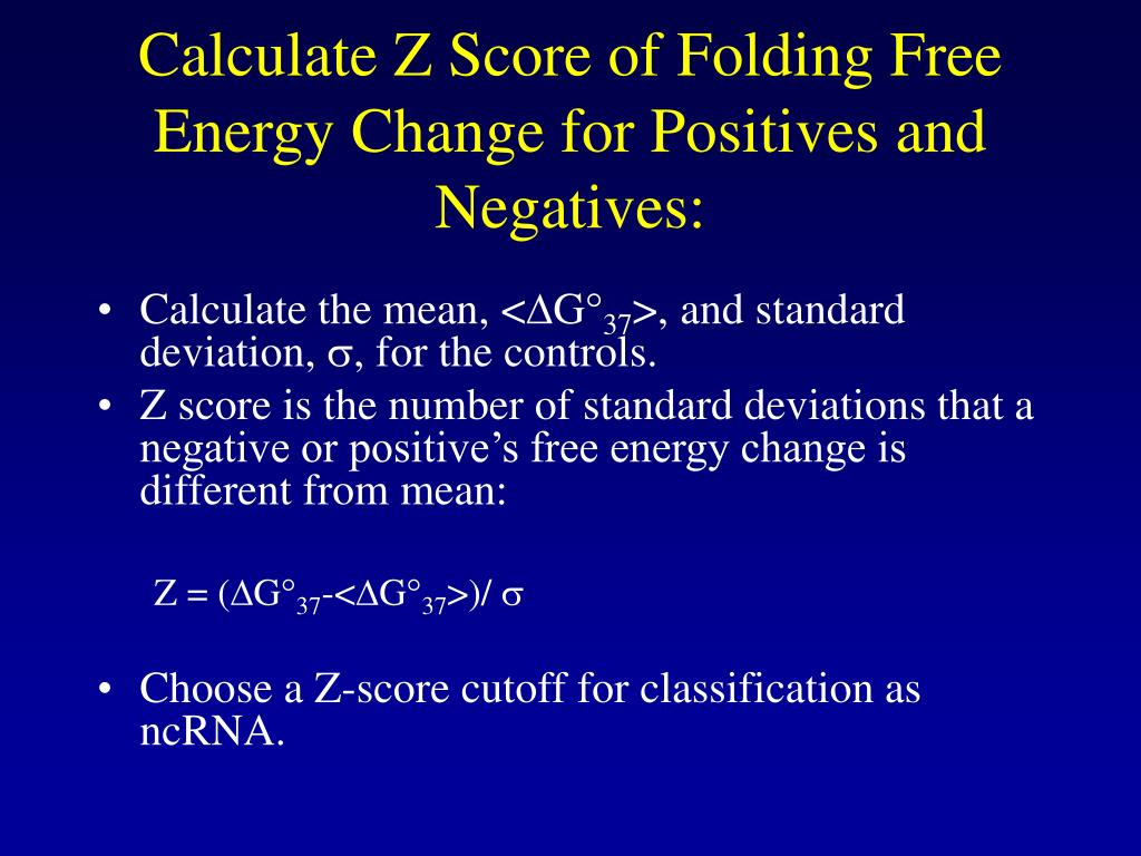 Calculate Z Score of Folding Free Energy Change for Positives and Negatives: