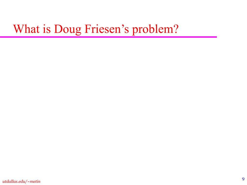 What is Doug Friesen's problem?