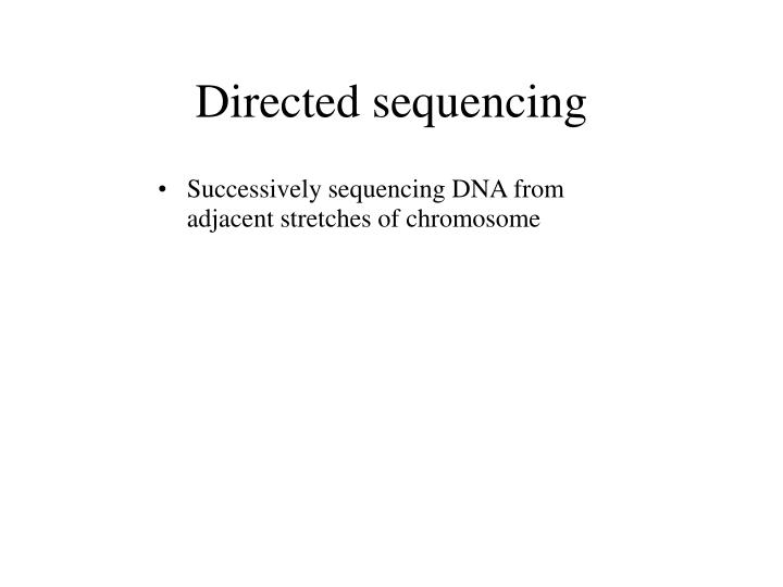 Directed sequencing