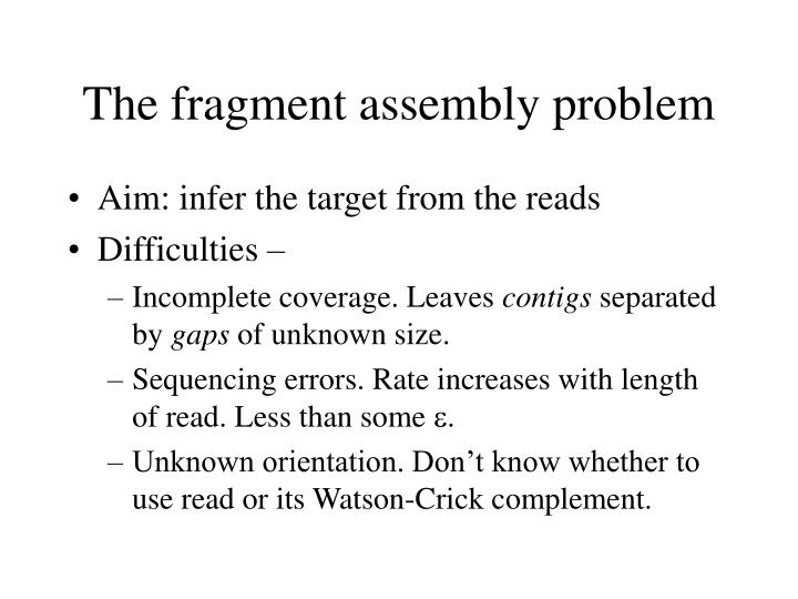 The fragment assembly problem