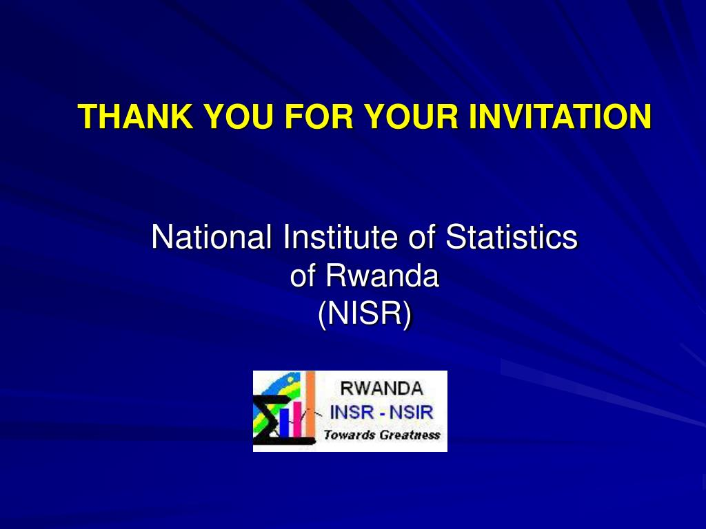 THANK YOU FOR YOUR INVITATION