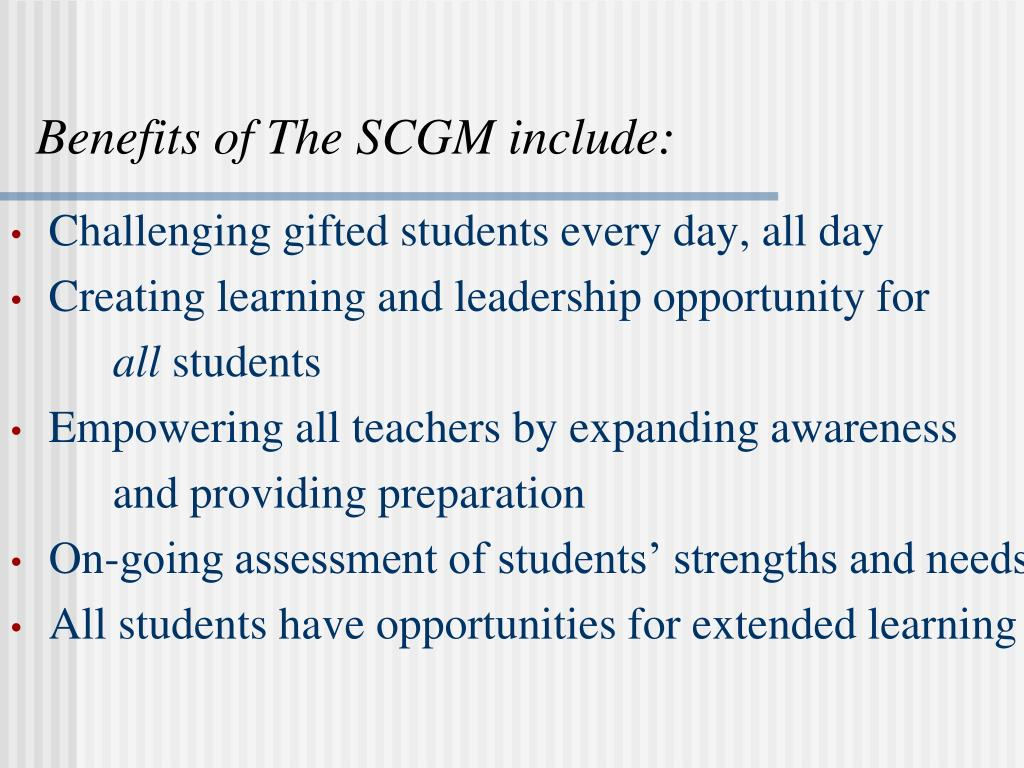 Benefits of The SCGM include: