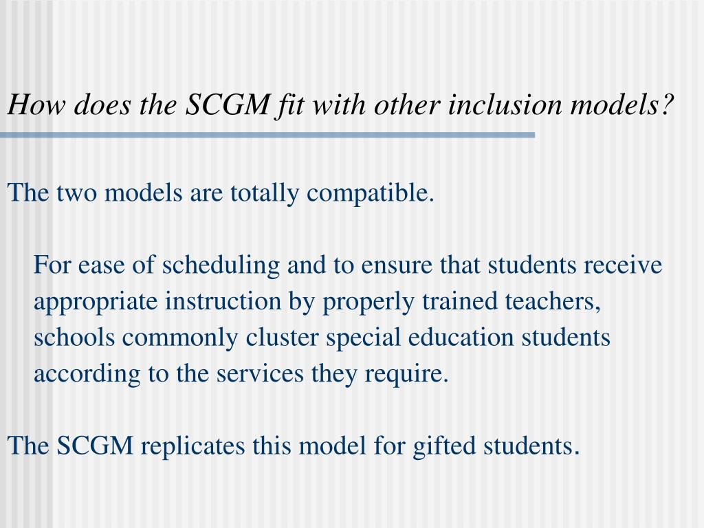 How does the SCGM fit with other inclusion models?