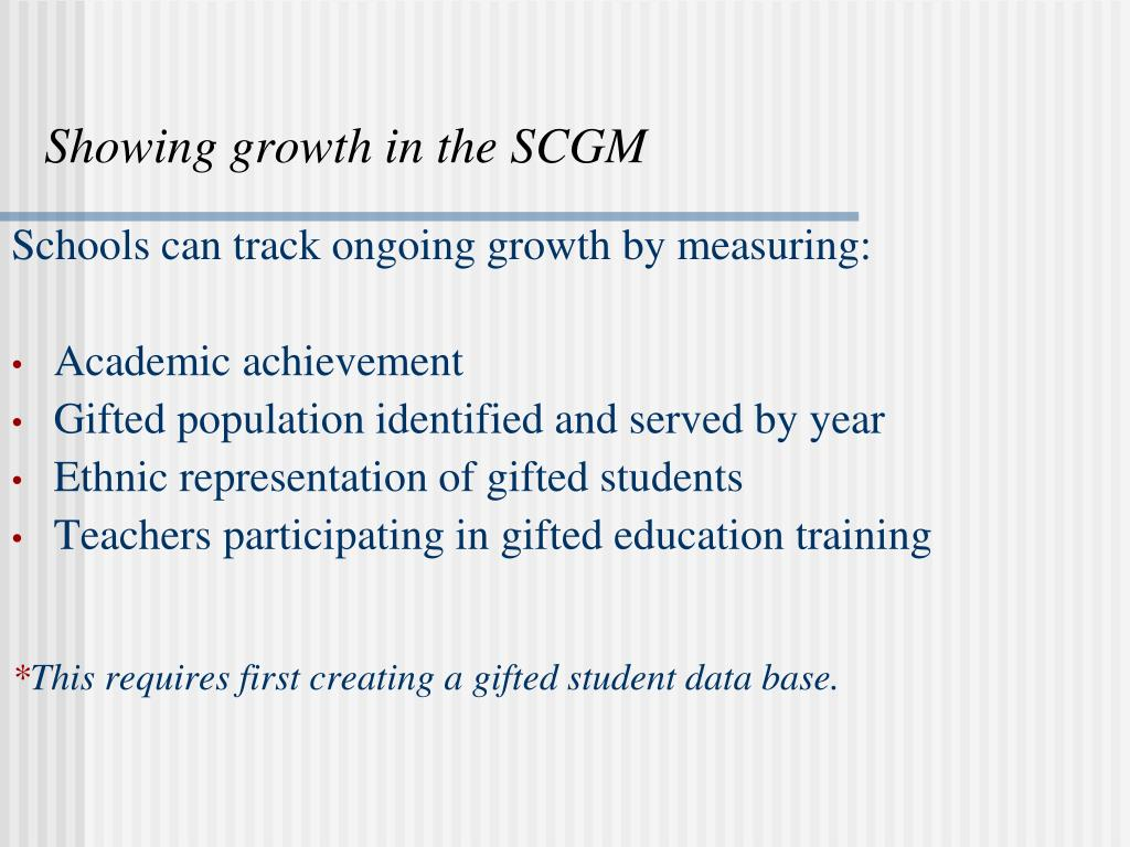 Showing growth in the SCGM