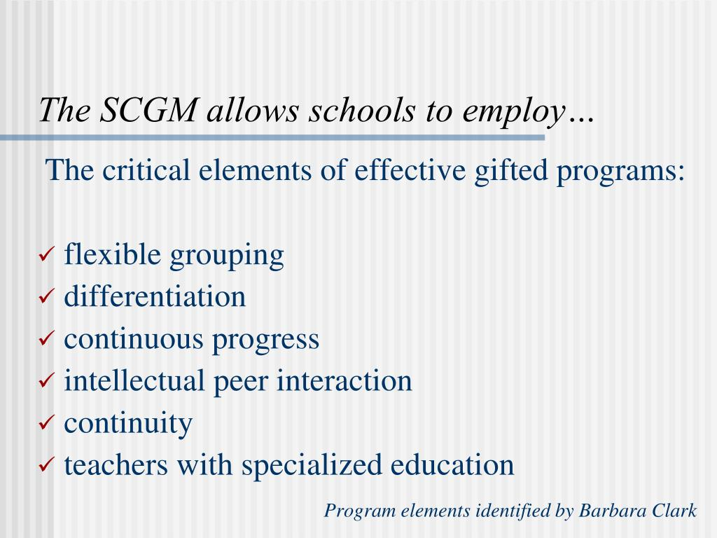 The SCGM allows schools to employ…