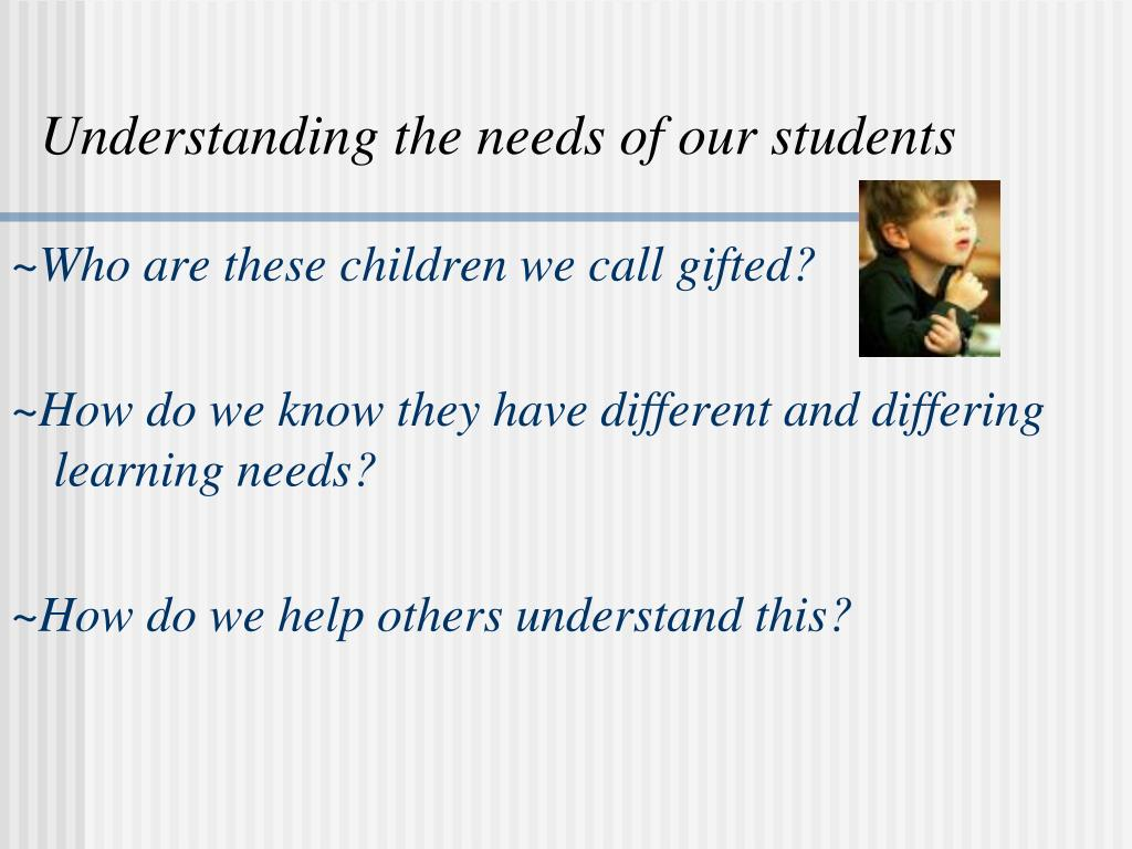Understanding the needs of our students