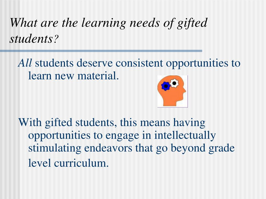 What are the learning needs of gifted students