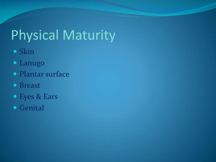 Physical Maturity