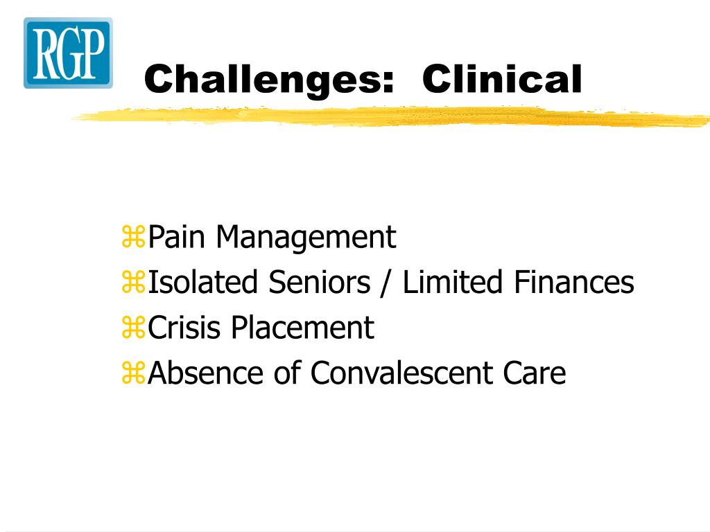 Challenges:  Clinical
