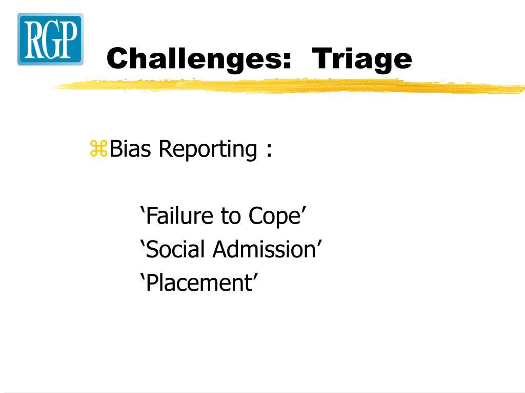 Challenges:  Triage