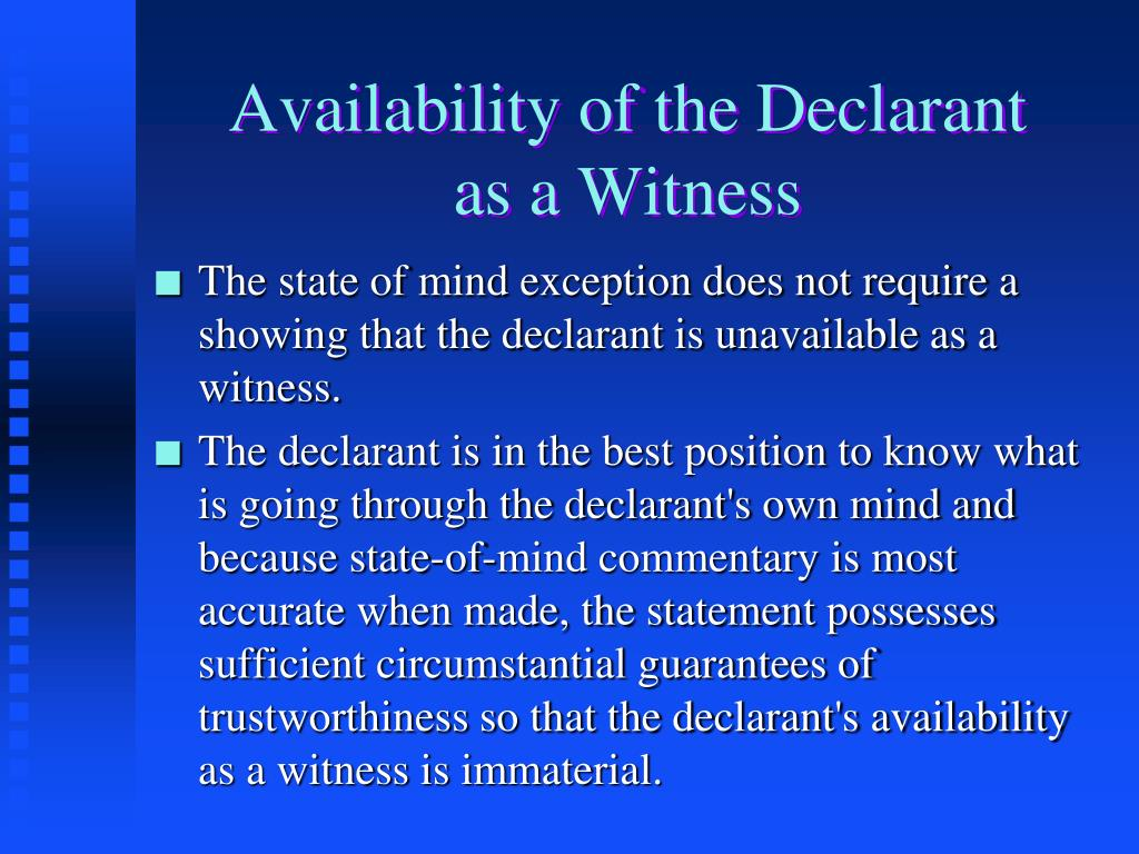 Availability of the Declarant