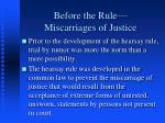 before the rule miscarriages of justice