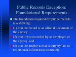 public records exception foundational requirements