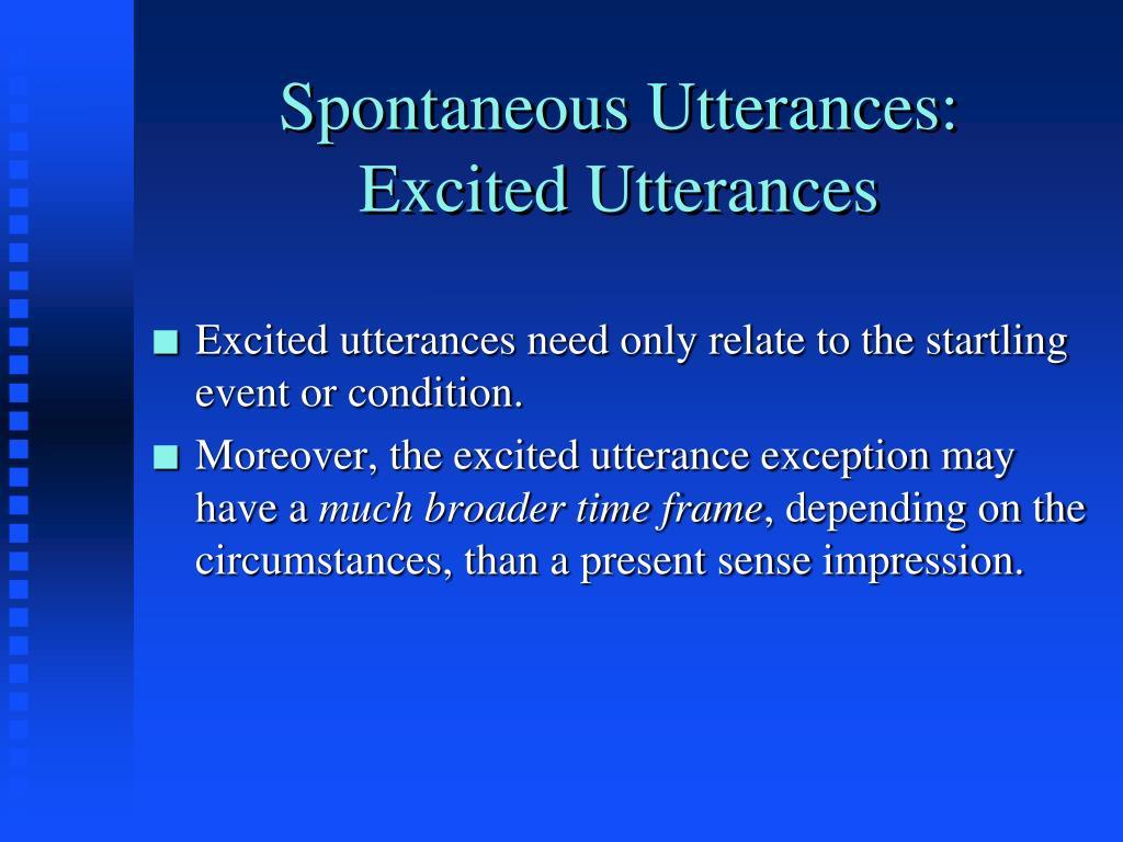 Spontaneous Utterances: