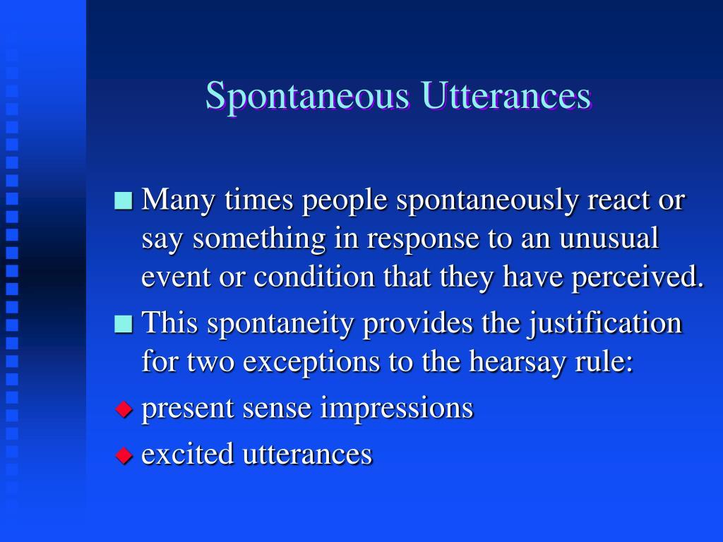 Spontaneous Utterances