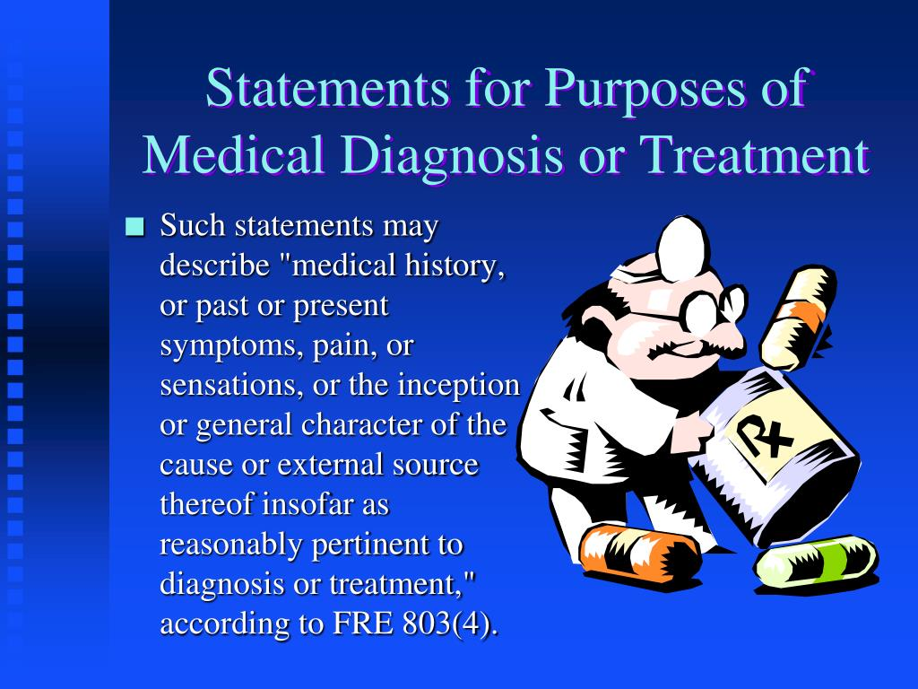 Statements for Purposes of Medical Diagnosis or Treatment