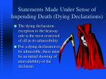 statements made under sense of impending death dying declarations