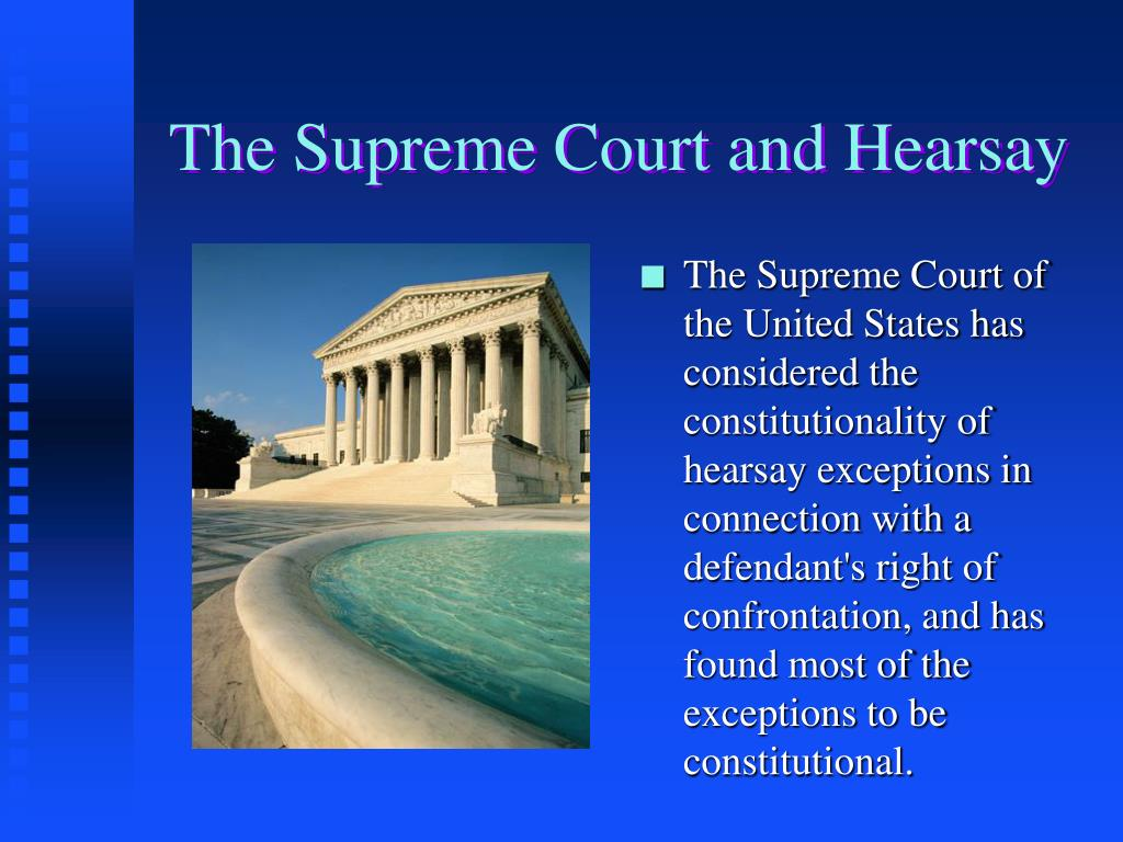 The Supreme Court and Hearsay