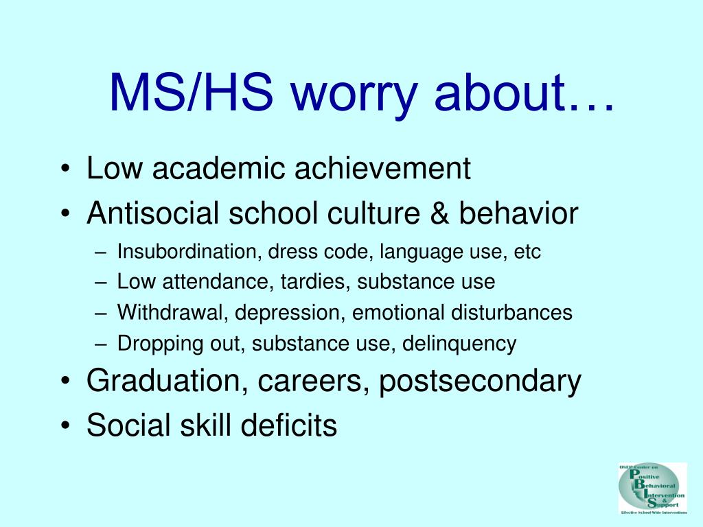MS/HS worry about…