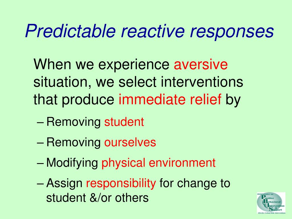 Predictable reactive responses