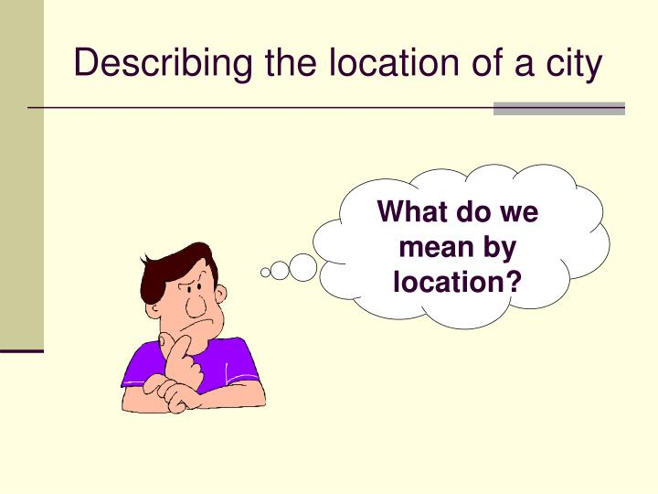 What do we mean by location?
