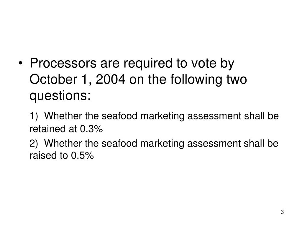 Processors are required to vote by October 1, 2004 on the following two questions: