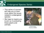 endangered species series