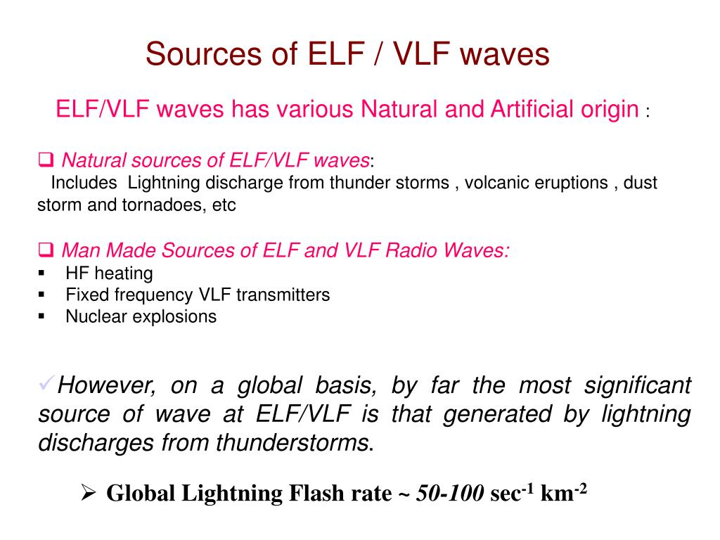 Sources of ELF / VLF waves