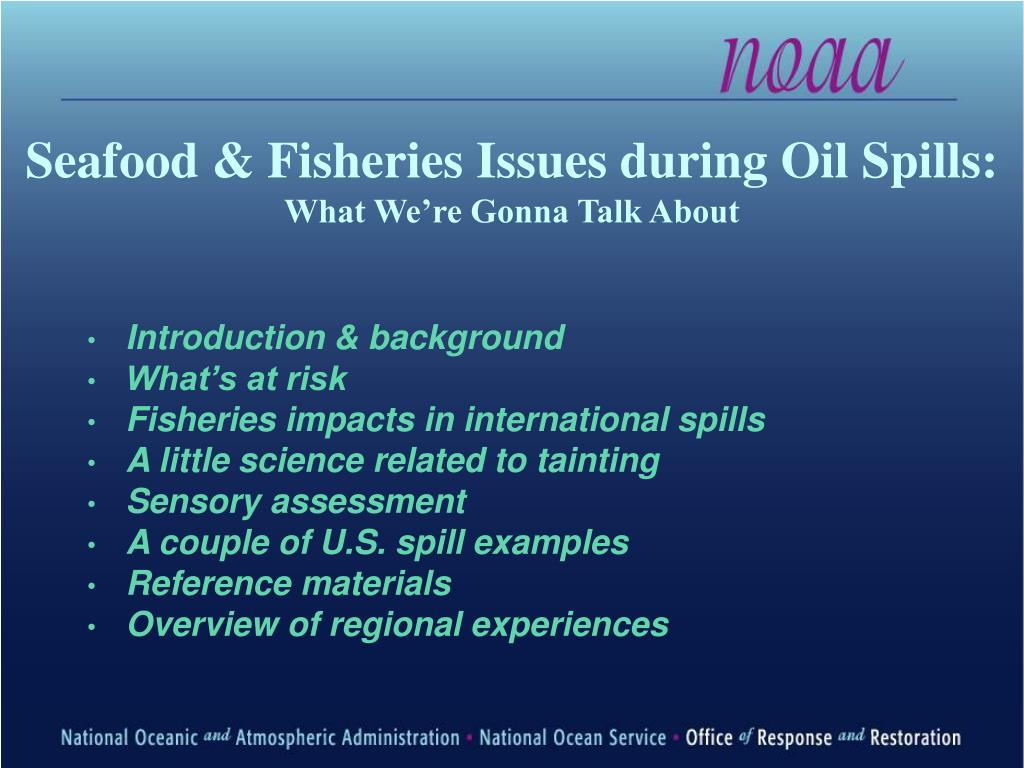 Seafood & Fisheries Issues during Oil Spills: