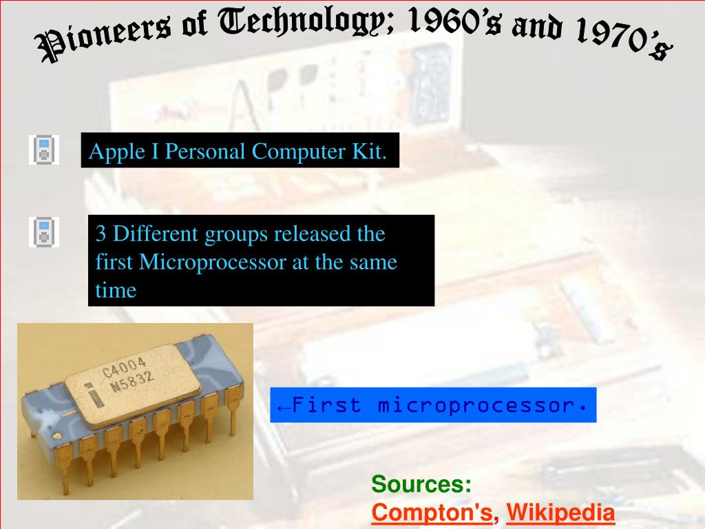 Pioneers of Technology; 1960's and 1970's
