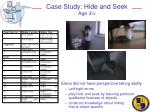 case study hide and seek age 3