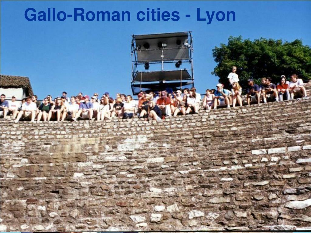 Gallo-Roman cities - Lyon