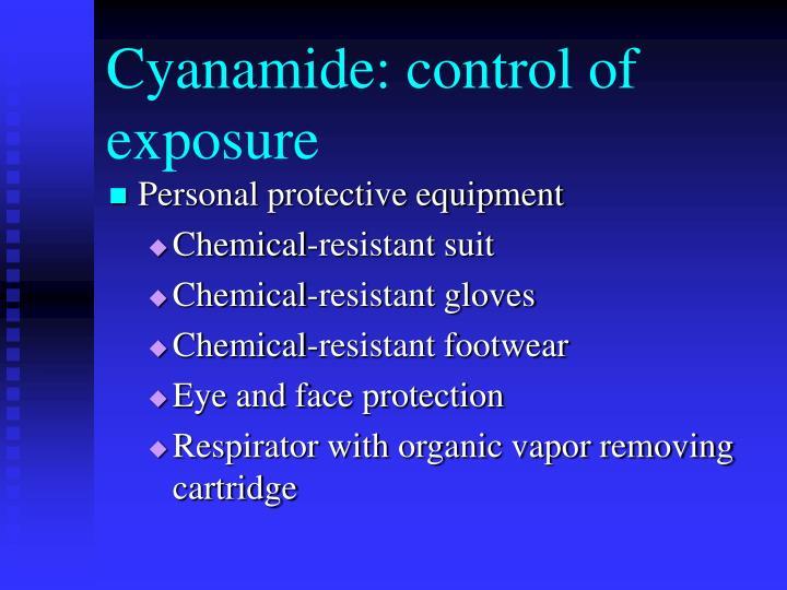 Cyanamide: control of exposure