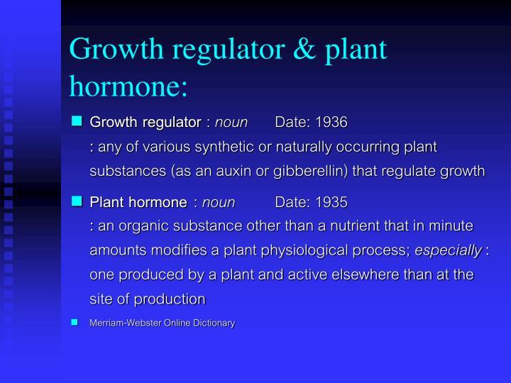 Growth regulator & plant hormone: