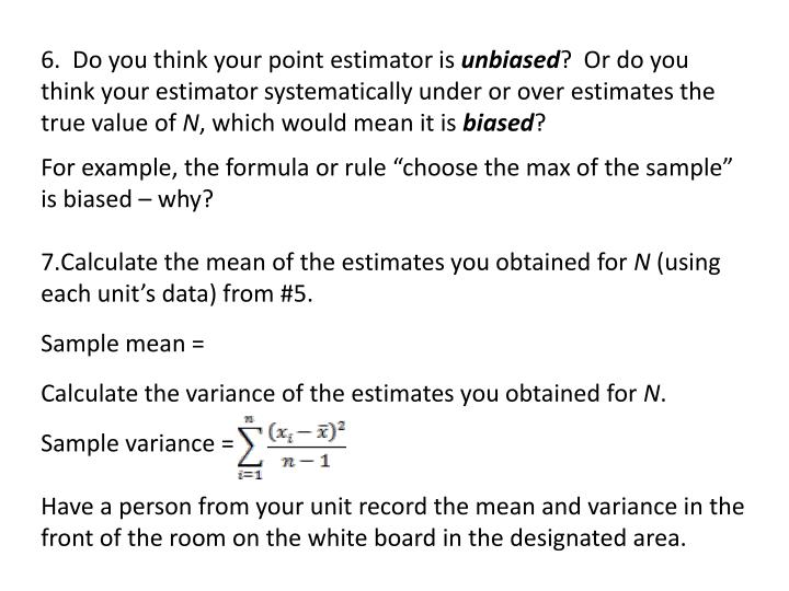 6.  Do you think your point estimator is