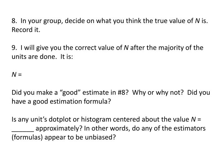 8.  In your group, decide on what you think the true value of