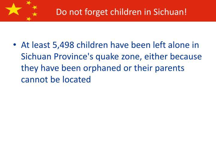 Do not forget children in Sichuan!