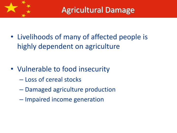 Livelihoods of many of affected people is highly dependent on agriculture