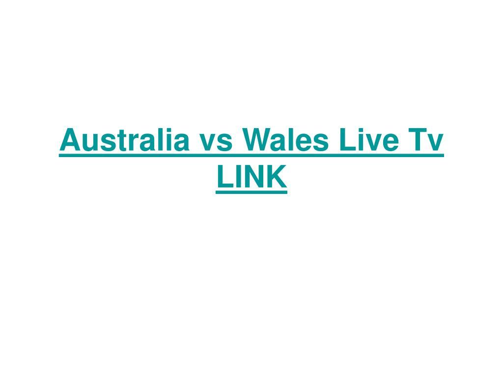Australia vs Wales Live Tv LINK