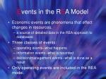 e vents in the r e a model