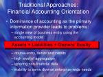 traditional approaches financial accounting orientation