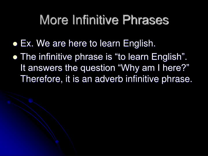 More Infinitive Phrases